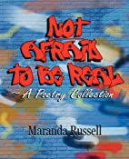 Not Afraid to Be Real: A Poetry Collection…