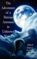 The Adventures of a Parisian Aeronaut in the…