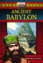 Ancient Babylon (Explore Ancient Worlds) by…