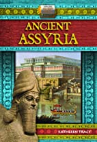 Ancient Assyria by Kathleen Tracy