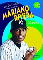 What it's like to be Mariano Rivera by John…