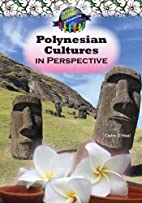 Polynesian cultures in perspective by Claire…
