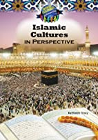 Islamic culture in perspective by Kathleen…