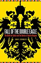 Fall of the Double Eagle: The Battle for…