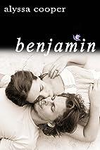 Benjamin by Alyssa Cooper