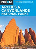 McRae, Bill: Moon Arches & Canyonlands National Parks (Moon Handbooks)