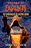 Resnick, Mike: Exploits: The Chronicles of Lucifer Jones Volume II