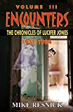 Resnick, Mike: Encounters: The Chronicles of Lucifer Jones Volume III