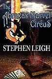 Leigh, Stephen: The Abraxas Marvel Circus