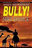 Resnick, Mike: Bully! - Hugo and Nebula Nominated Novella