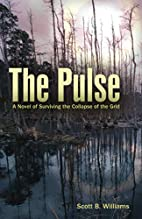 The Pulse: A Novel of Surviving the Collapse…