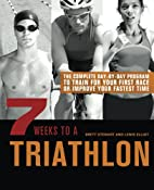 7 Weeks to a Triathlon: The Complete…