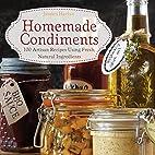 Homemade Condiments: Artisan Recipes Using…