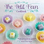 The Petit Four Cookbook: Adorably Delicious,…
