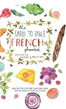 The Farm to Table French Phrasebook: Master…