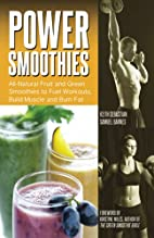 Power Smoothies: All-Natural Fruit and Green…