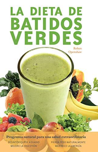 la-dieta-de-batidos-verdes-el-programa-para-la-salud-natural-extraordinaria-spanish-edition