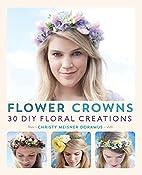 Flower Crowns: 30 Enchanting DIY Floral…
