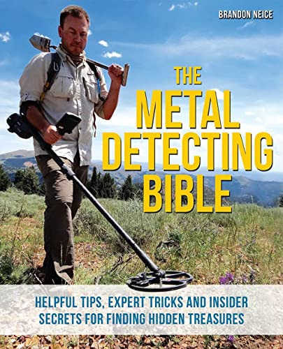 the-metal-detecting-bible-helpful-tips-expert-tricks-and-insider-secrets-for-finding-hidden-treasures