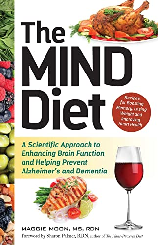 the-mind-diet-a-scientific-approach-to-enhancing-brain-function-and-helping-prevent-alzheimers-and-dementia