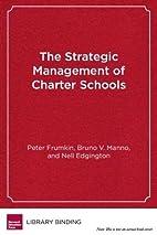 The Strategic Management of Charter Schools:…