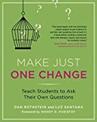 Make Just One Change: Teach Students to Ask…