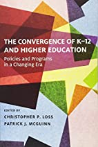The Convergence of K-12 and Higher…