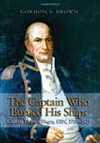 The Captain Who Burned His Ships: Captain…