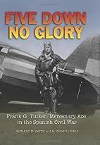 Five Down, No Glory: Frank G. Tinker,…