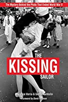 The Kissing Sailor: The Mystery Behind the&hellip;