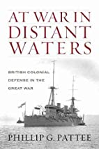 At War in Distant Waters: British Colonial…