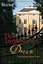 Decisions Book Two: That Impossible Dream…