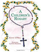 A Children's Rosary by Kathy O'Neil