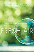 Fresh Air: The Holy Spirit for an Inspired…