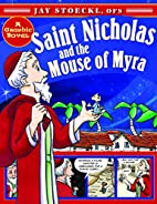 Saint Nicholas and the Mouse of Myra by Jay…