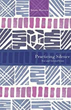 Practicing silence : new and selected verses…