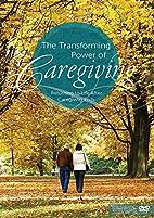 The Transforming Power of Caregiving:…