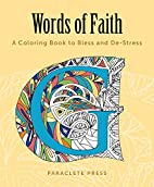 Words of Faith: A Coloring Book to Bless and…