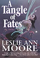 Tangle Of Fates by Leslie Ann Moore