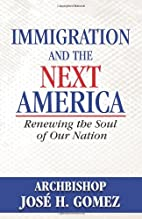 Immigration and the Next America: Renewing…