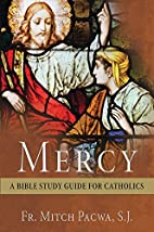 Mercy: A Bible Study Guide for Catholics by…