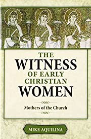 The Witness of Early Christian Women:…