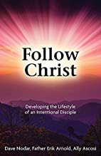 Follow Christ: Developing the Practices of…