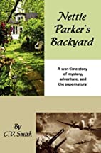 Nettie Parker's Backyard by C. V. Smith