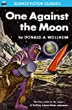 Wollheim, Donald A.: One Against the Moon