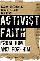 Activist Faith: From Him and For Him by…