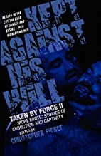 Kept Against His Will: Taken by Force II by…