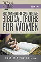 Reclaiming the Gospel at Home: Biblical…