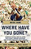 Guido, Paul: Notre Dame: Where Have You Gone? Derrick Mayes, Ken MacAfee, Nick Eddy, Jerome Heavens, and Other Fighting Irish Greats (Second Edition)  (Where Have You Gone?)
