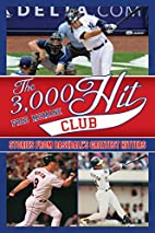 The 3,000 Hit Club: Stories of…